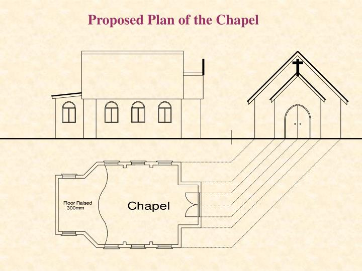 Proposed Plan of the Chapel