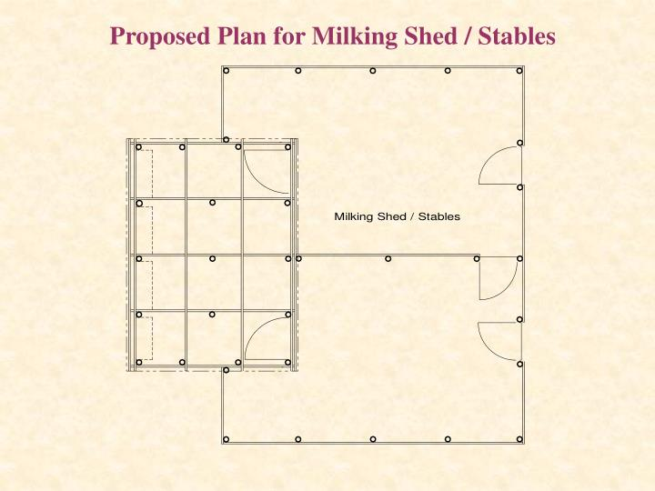 Proposed Plan for Milking Shed / Stables