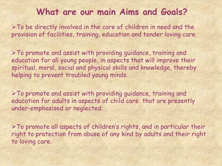 What are our main Aims and Goals?
