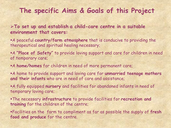 The specific Aims & Goals of this Project