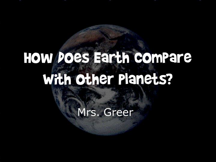 how does earth compare with other planets