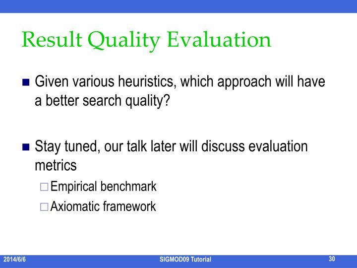 Result Quality Evaluation