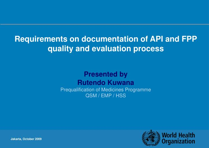 Requirements on documentation of API and FPP quality and evaluation process