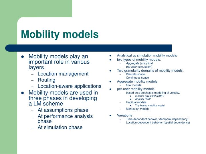 Mobility models play an important role in various layers