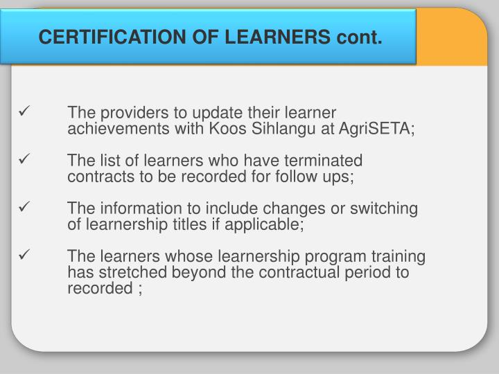 CERTIFICATION OF LEARNERS cont.
