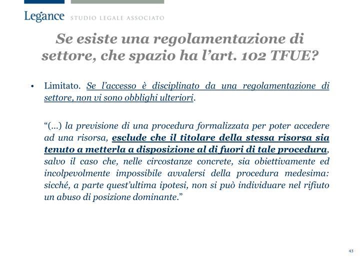 Se esiste una regolamentazione di settore, che spazio ha l'art. 102 TFUE?
