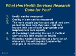 what has health services research done for you