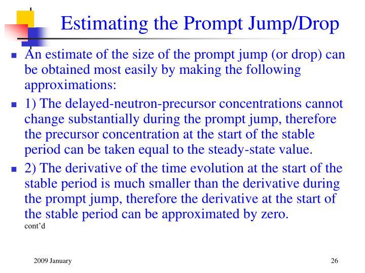 Estimating the Prompt Jump/Drop