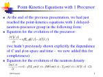 point kinetics equations with 1 precursor