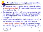 prompt jump or drop approximation