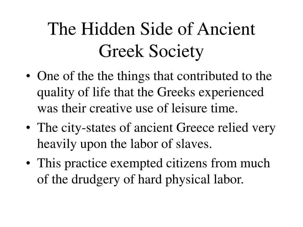 The Hidden Side of Ancient Greek Society