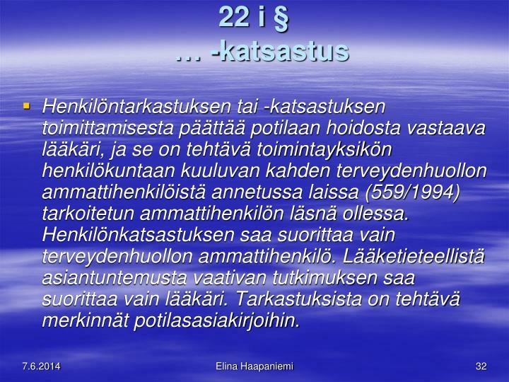 22 i §