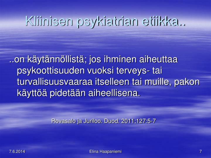 Kliinisen psykiatrian etiikka..