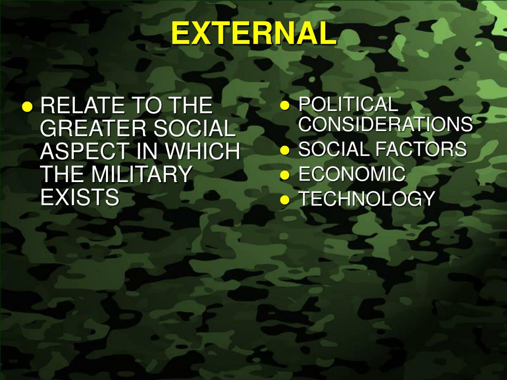 RELATE TO THE GREATER SOCIAL ASPECT IN WHICH THE MILITARY EXISTS