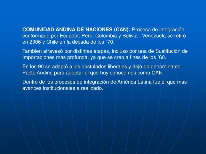 COMUNIDAD ANDINA DE NACIONES (CAN):