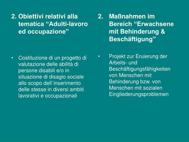 """2. Obiettivi relativi alla tematica """"Adulti-lavoro ed occupazione"""""""