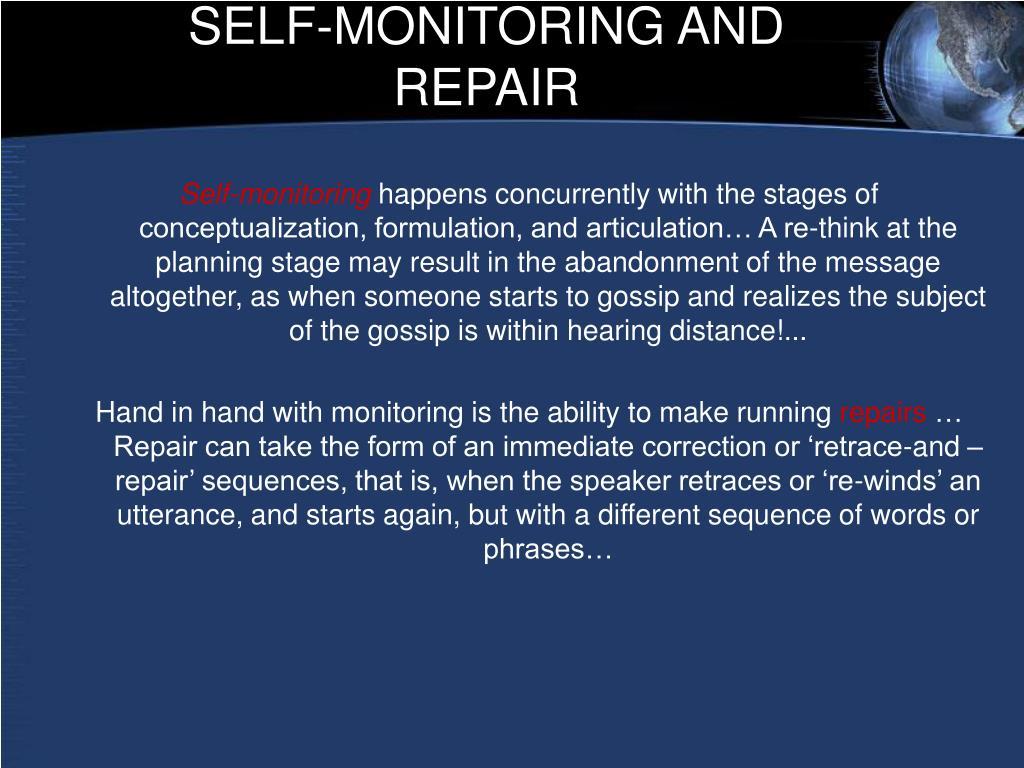 SELF-MONITORING AND REPAIR