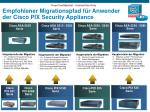empfohlener migrationspfad f r anwender der cisco pix security appliance