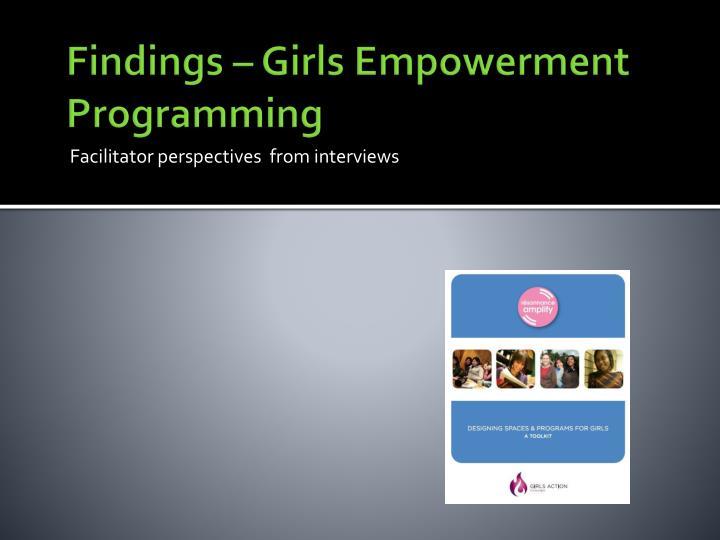Findings – Girls Empowerment Programming