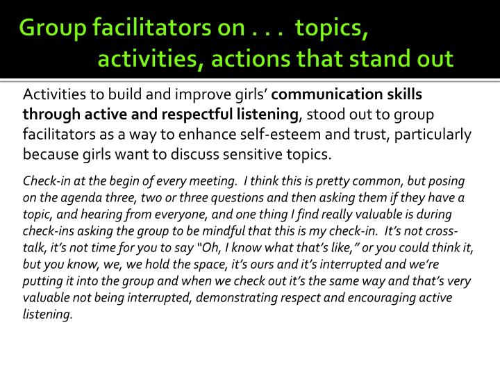 Group facilitators on . . .  topics, activities, actions that stand out