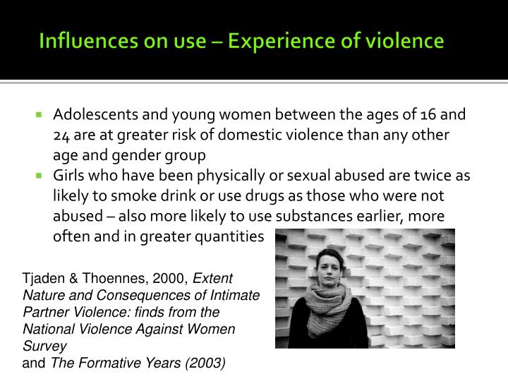 Adolescents and young women between the ages of 16 and 24 are at greater risk of domestic violence than any other age and gender group