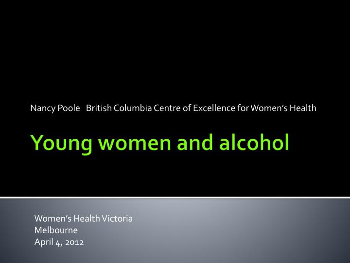 Nancy Poole   British Columbia Centre of Excellence for Women's Health