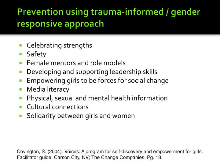 Prevention using trauma-informed / gender responsive approach