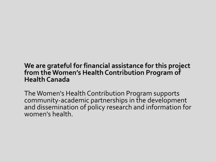 We are grateful for financial assistance for this project from the Women's Health Contribution Program of Health Canada