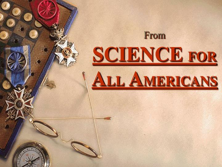 From science for a ll a mericans