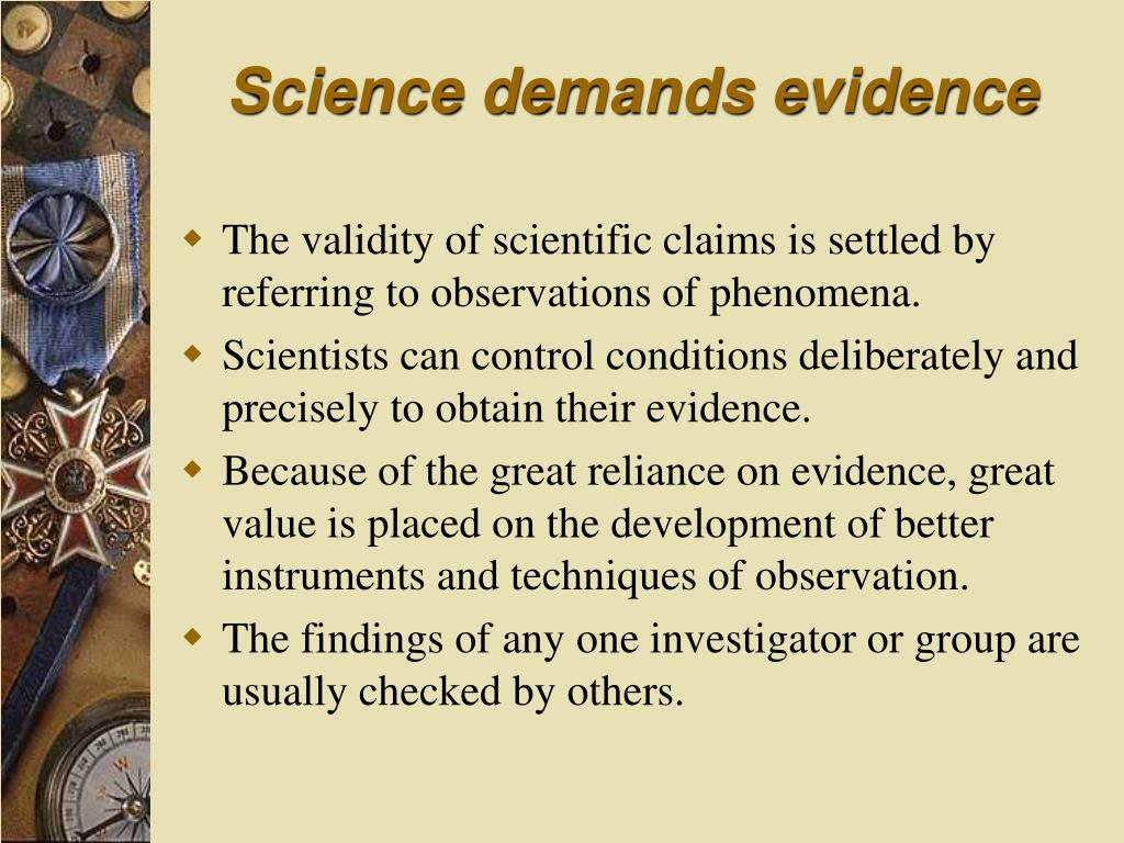 Science demands evidence