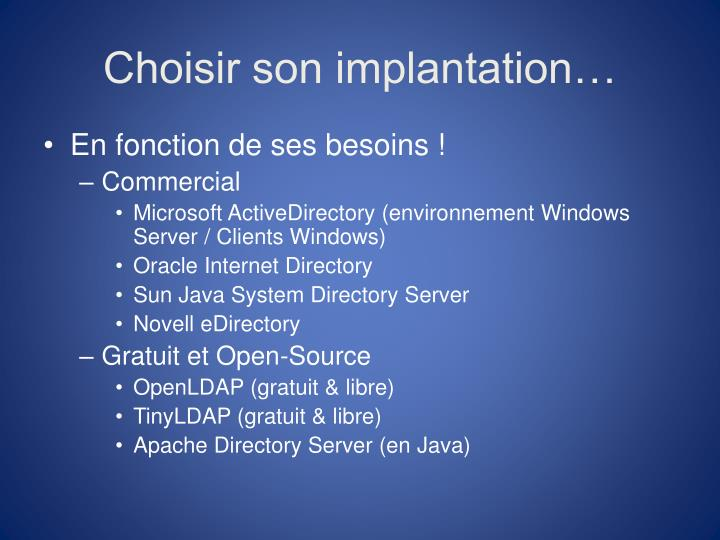 Choisir son implantation…