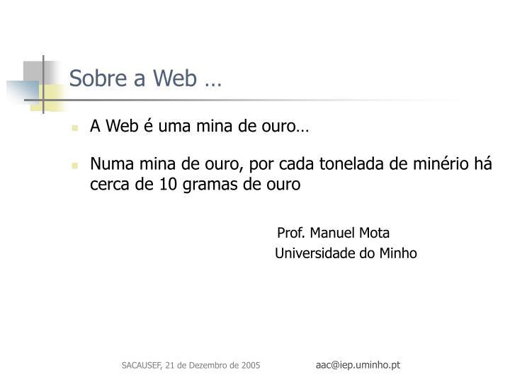 Sobre a Web …
