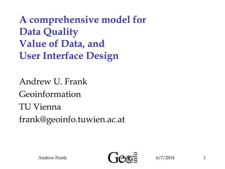 a comprehensive model for data quality value of data and user interface design