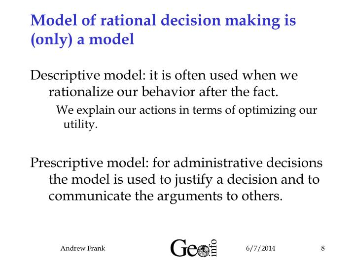 Model of rational decision making is (only) a model