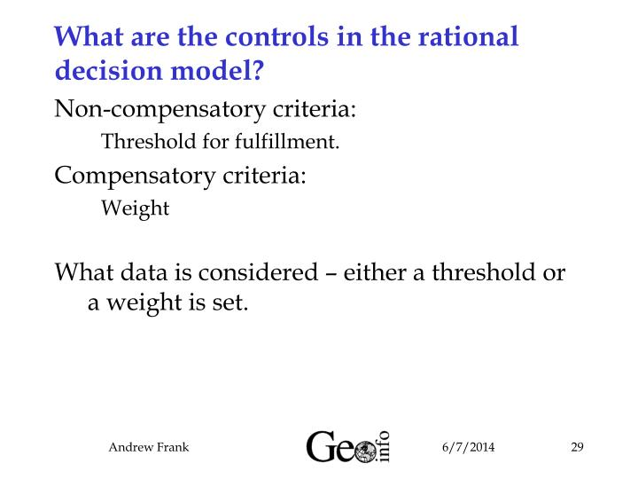 What are the controls in the rational decision model?
