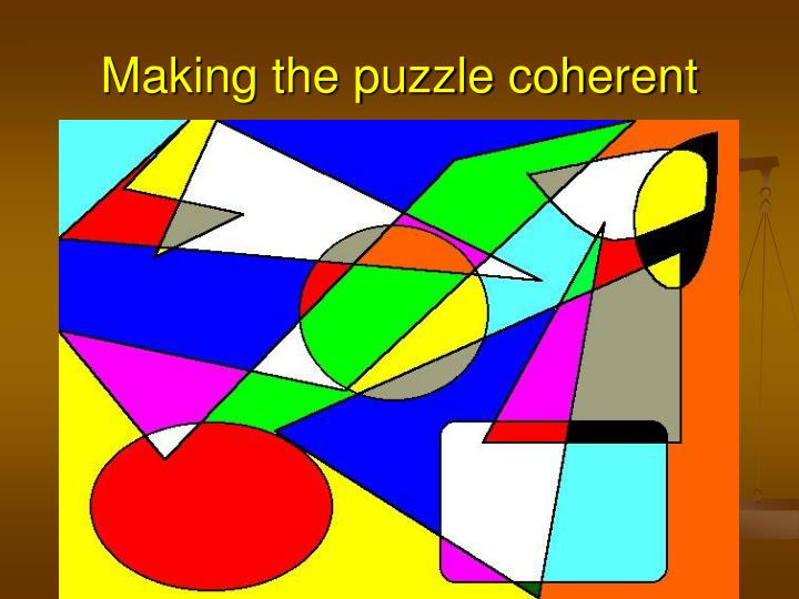 Making the puzzle coherent