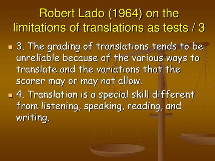 Robert Lado (1964) on the limitations of translations as tests / 3