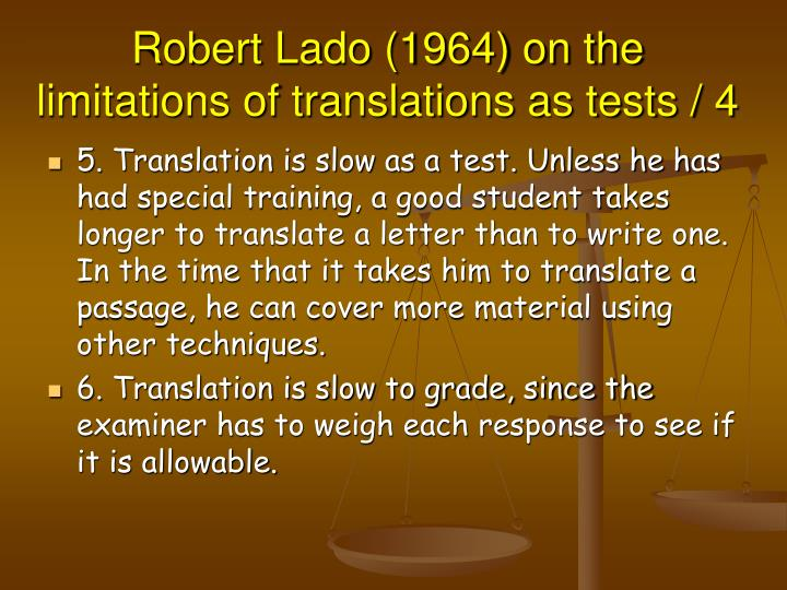 Robert Lado (1964) on the limitations of translations as tests / 4