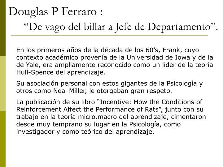 Douglas P Ferraro :
