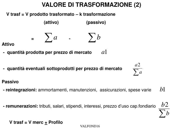 VALORE DI TRASFORMAZIONE (2)