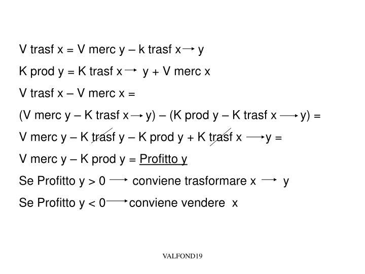 V trasf x = V merc y – k trasf x     y