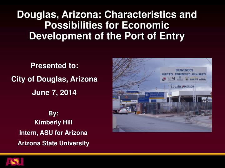 Douglas arizona characteristics and possibilities for economic development of the port of entry