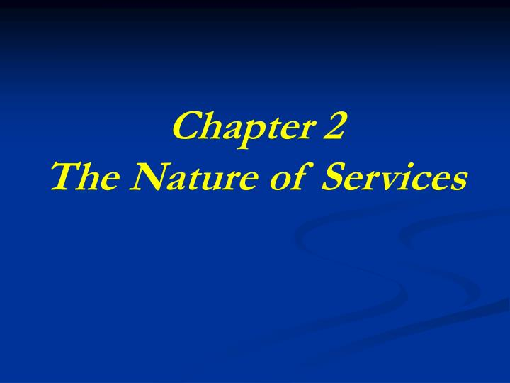 Chapter 2 the nature of services