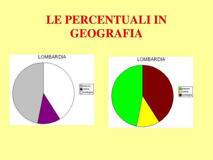 LE PERCENTUALI IN GEOGRAFIA