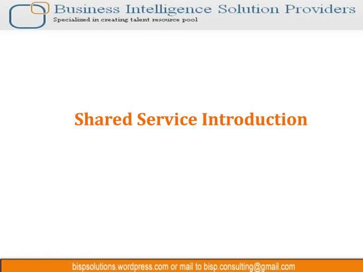 Shared Service Introduction