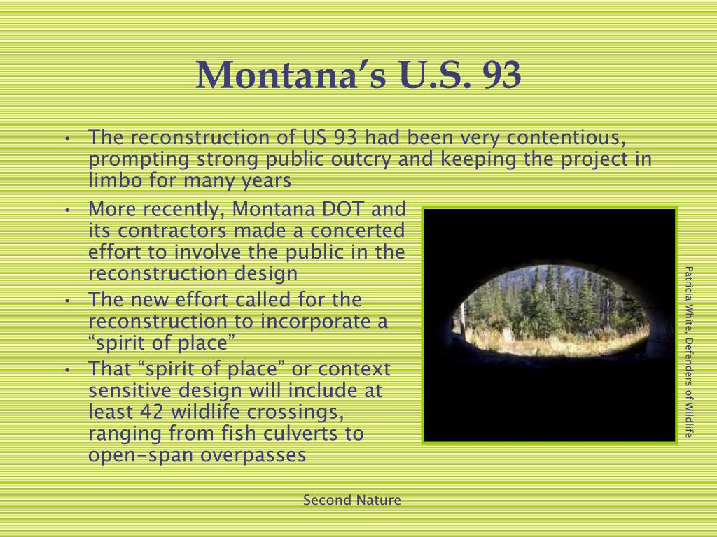 More recently, Montana DOT and its contractors made a concerted effort to involve the public in the reconstruction design