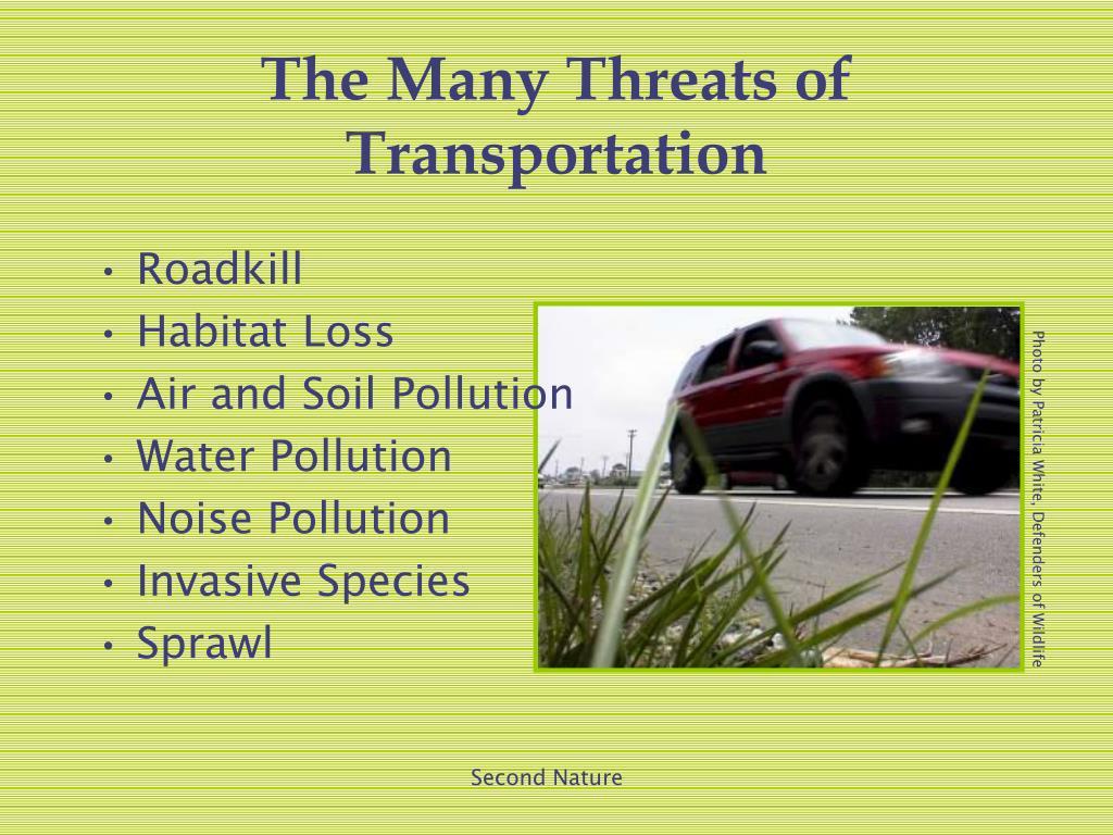 The Many Threats of Transportation