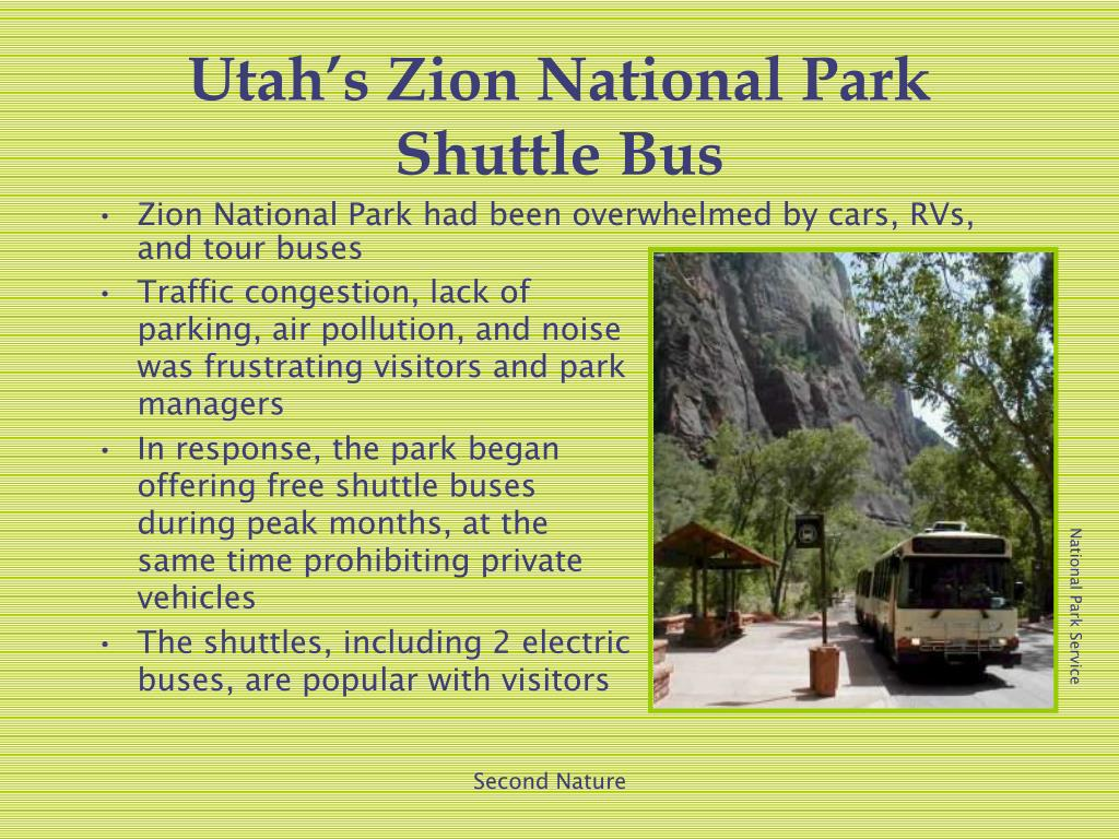 Traffic congestion, lack of parking, air pollution, and noise was frustrating visitors and park managers