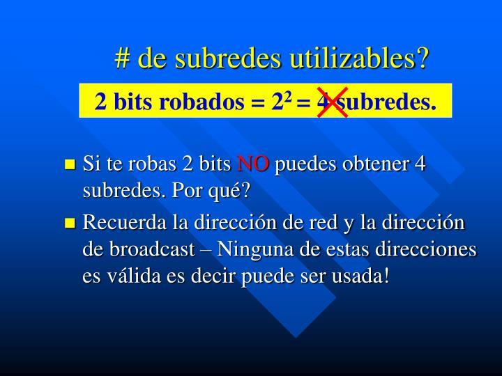 # de subredes utilizables?