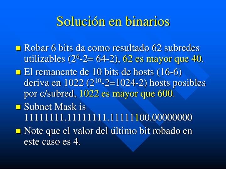 Solución en binarios